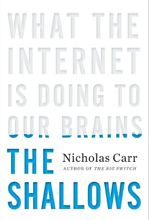Modern Technology: front cover of first hardcover edition of Nicholas Carr's THE SHALLOWS.