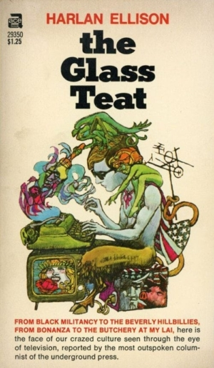 Pernicious: cover of the first edition of The Glass Teat (Ace, 1970).