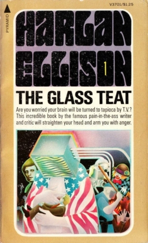 Pernicious: cover of the second edition of The Glass Teat (Pyramid, 1975).