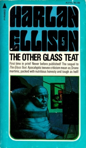 Pernicious: cover of the first edition of The Other Glass Teat (Pyramid, 1975).