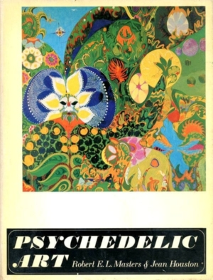 Evgeny Kiselev: front cover of the dust jacket to Masters and Houston's book PSYCHEDELIC ART.