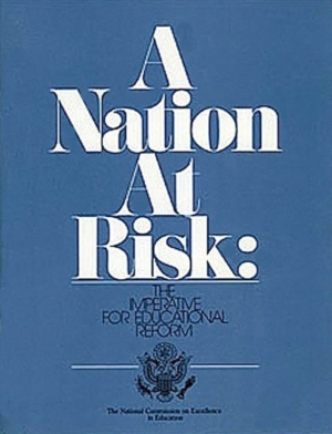 Bloodbaths: cover of Reagan's A NATION AT RISK report on educational failures in America.